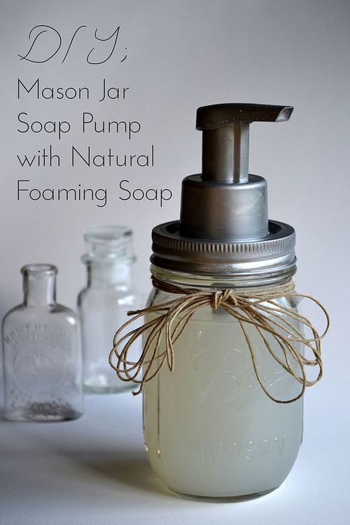 Today I am making a Mason Jar Soap Pump with All Natural Foaming Soap ...